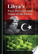 Libya   s Past  Present  and Vision of the Future