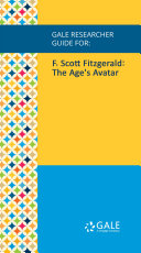 Gale Researcher Guide for  F  Scott Fitzgerald  The Age s Avatar