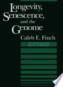 """Longevity, Senescence, and the Genome"" by Caleb E. Finch"