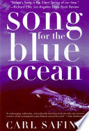 """""""Song for the Blue Ocean: Encounters Along the World's Coasts and Beneath the Seas"""" by Carl Safina"""