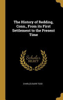 The History of Redding, Conn., from Its First Settlement to the Present Time