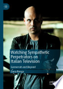 Watching Sympathetic Perpetrators on Italian Television