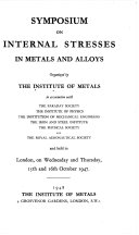 Symposium on Internal Stresses in Metals and Alloys