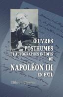 uvres posthumes et autographes in dits de Napol on III en exil