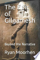 The Epic of Gilgamesh  Beyond the Narrative