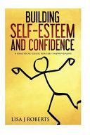 Building Self Esteem And Confidence Book PDF