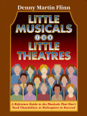 Little Musicals for Little Theatres: A Reference Guide to ...