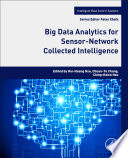 Big Data Analytics for Sensor Network Collected Intelligence