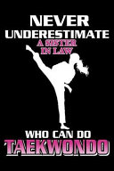 Never Underestimate A Sister In Law Who Can Do Taekwondo Book PDF