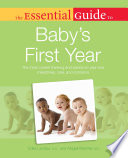 The Essential Guide to Baby s First Year Book