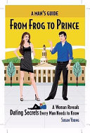 A Man s Guide from Frog to Prince