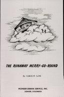 The Runaway Merry go round