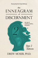 The Enneagram of Discernment  Type Two Edition