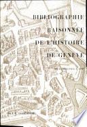 Bibliographie Raisonnee de L'Histoire de Geneve