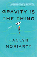 link to Gravity is the thing : a novel in the TCC library catalog