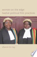 Women on the Edge  Twelve Political Film Practices