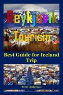 Reykjavik Tourism: Best Guide for Iceland Trip (Visit Iceland, Iceland Tour, Iceland Guide, Iceland Travel, Iceland, Iceland Hiking, Reyk