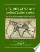 The Play Of The Axe Medieval Pollaxe Combat