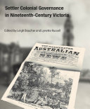 Settler Colonial Governance in Nineteenth-Century Victoria