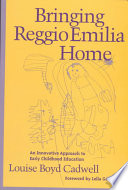 """""""Bringing Reggio Emilia Home: An Innovative Approach to Early Childhood Education"""" by Louise Boyd Cadwell"""