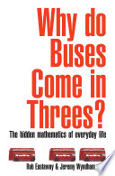 """""""Why Do Buses Come in Threes?: The Hidden Maths of Everyday Life"""" by Rob Eastaway"""