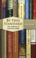 By This Standard: The Authority of God's Law Today