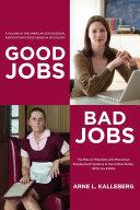 Good Jobs, Bad Jobs