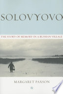 Solovyovo  : The Story of Memory in a Russian Village
