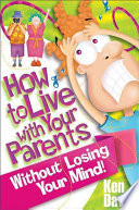How to Live with Your Parents Without Losing Your Mind!