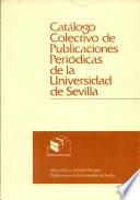 Catálogo colectivo de publicaciones periódicas de la Universidad de Sevilla