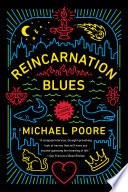 Reincarnation Blues  : A Novel