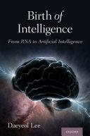 Birth of Intelligence