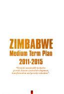 Zimbabwe Medium Term Plan  2011   2015