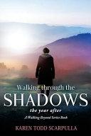 Walking Through the Shadows