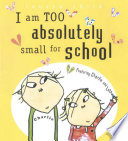 I Am Too Absolutely Small for School Lauren Child Cover