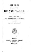 Oeuvres complètes de Voltaire: Table analytique, comp. par J.B.J. Champagnac. 1826