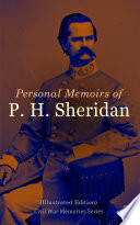 Personal Memoirs of P  H  Sheridan  Illustrated Edition