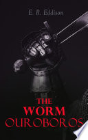 Read Online The Worm Ouroboros For Free