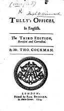 Tully's Offices, in English. The third edition, revised and corrected. By Mr. Tho. Cockman
