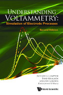 Understanding Voltammetry  Simulation of Electrode Processes Second Edition