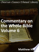 Commentary On The Whole Bible Volume Vi Acts To Revelation