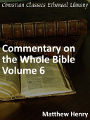 Commentary on the Whole Bible Volume VI (Acts to Revelation)