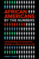African Americans by the Numbers: Understanding and Interpreting Statistics on African American Life Pdf/ePub eBook
