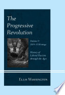 The Progressive Revolution  : History of Liberal Fascism through the Ages, Vol. V: 2014-2015 Writings