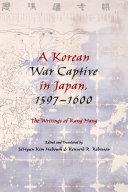 A Korean War Captive in Japan, 1597–1600