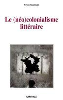 Pdf Le (néo)colonialisme littéraire Telecharger