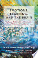 Emotions  Learning  and the Brain  Exploring the Educational Implications of Affective Neuroscience  The Norton Series on the Social Neuroscience of Education  Book