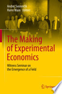 The Making Of Experimental Economics