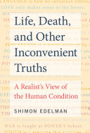 Pdf Life, Death, and Other Inconvenient Truths Telecharger