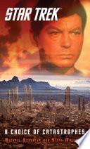Star Trek A Choice Of Catastrophes
